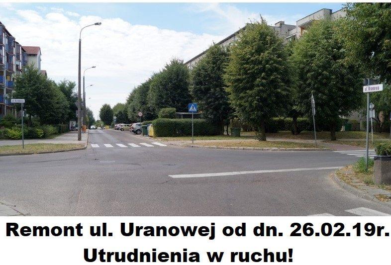 Remont ul. Uranowej od dn. 26.02.br